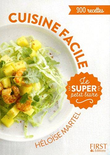 Le super Petit Livre - Cuisine facile en 130 recettes par Héloïse MARTEL