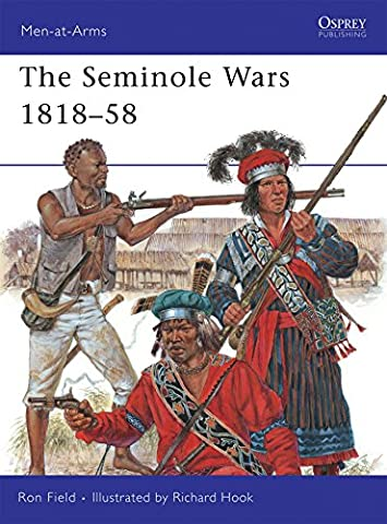 The Seminole Wars 1818-58 (Men-at-Arms, Band 454)