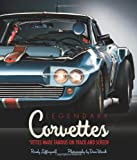 Legendary Corvettes: The 'Vettes Made Famous on Track and Screen