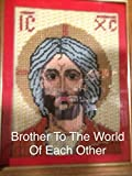 Brother To The World Of Each Other: The Autobiography Of Brother Gregory Quinn FSC (English Edition)