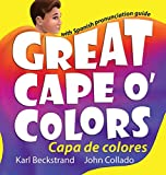Great Cape o' Colors - Capa de colores: English-Spanish with pronunciation guide (Careers for Kids)