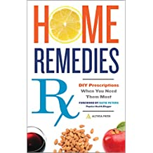 Home Remedies Rx: DIY Prescriptions When You Need Them Most (English Edition)