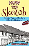 How to Sketch: Secrets, Tips and Tricks to Effective Sketching- Part-2( Sketching, How to Sketch, Sketching for Beginners, Drawing, Drawing for Beginners)