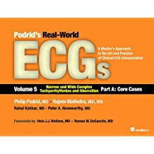 Podrid's Real-World ECGs: Narrow and Wide Complex Tachyarrhythmias and Aberration: Core Cases: A Master's Approach to the Art and Practice of Clinical ECG Interpretation