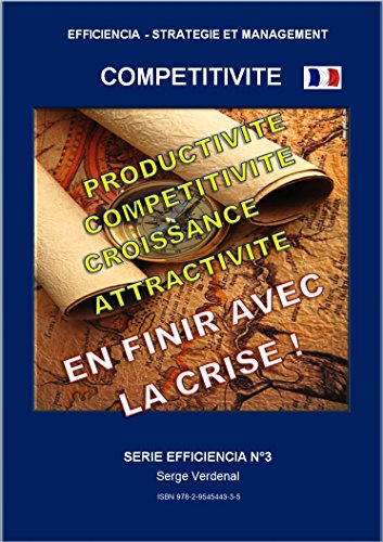 COMPETITIVITE: PRODUCTIVITE, COMPETITIVIET ET ATTRACTIVITE (EFFICIENCIA - STRATEGIE ET MANAGEMENT t. 3) par SERGE VERDENAL