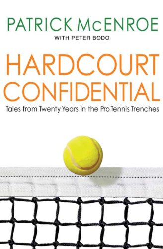 Hardcourt Confidential: Tales from Twenty Years in the Pro Tennis Trenches (English Edition) por Patrick McEnroe