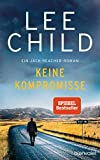 Lee Child: Keine Kompromisse