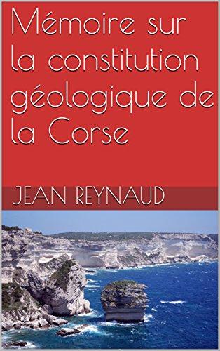 En ligne Mémoire sur la constitution géologique de la Corse pdf, epub ebook