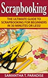Best Scrapbooking - Scrapbooking: The Ultimate guide to Scrapbooking for Beginners Review