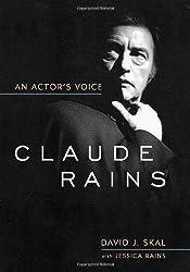 Claude Rains: An Actor's Voice (Screen Classics)