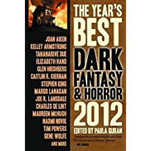 The Year's Best Dark Fantasy & Horror 2012 Edition by Kelley Armstrong (2012-06-19)