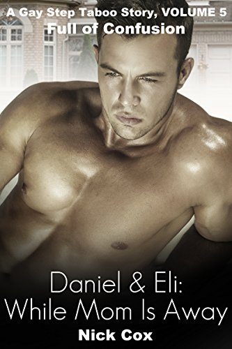 Full of Confusion: A Gay Step Taboo Story, Book 5 (Daniel & Eli)