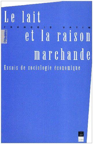 le-lait-et-la-raison-marchande-essais-de-sociologie-economique