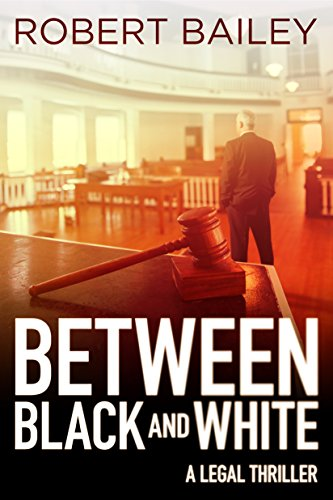 Between Black and White (McMurtrie and Drake Legal Thrillers Book 2) (English Edition) (Black Bear Kill)