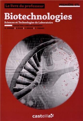Biotechnologies 1e STL : Livre du professeur