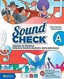 Sound check. Vol. A-B-Pieghevole accordi-Mio book. Con e-book. Con espansione online. Per la Scuola media