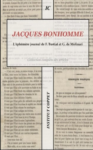 Jacques Bonhomme : L'éphémère journal de F. Bastiat et G. de Molinari