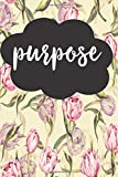 Purpose - Inspirational Quotes Gift Journal Lined Notebook To Write In