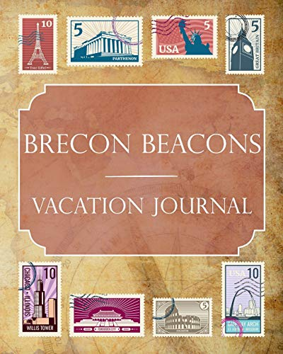Brecon Beacons Vacation Journal: Blank Lined Brecon Beacons (United Kingdom) Travel Journal/Notebook/Diary Gift Idea for People Who Love to Travel -