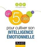 Les 5 clés pour cultiver son intelligence émotionnelle...