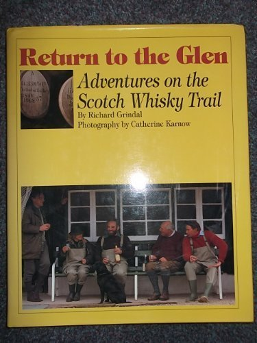 Return to the Glen: Adventures on the Scotch Whisky Trail by Richard Grindal (1-Oct-1991) Hardcover