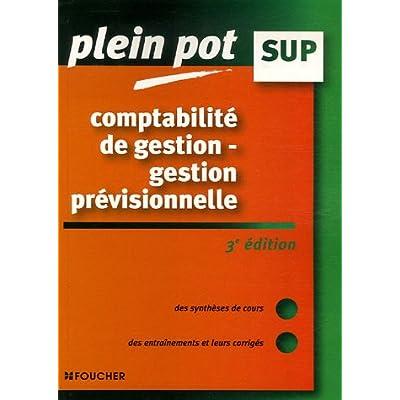 Comptabilité de gestion - gestion prévisionnelle : Enseignement supérieur, BTS, DUT tertiaires (Ancienne Edition)