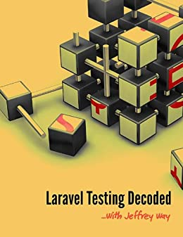 Laravel Testing Decoded by [Way, Jeffrey]