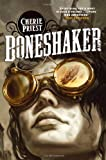 Boneshaker: 1 (The Clockwork Century)