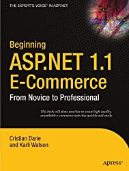 Beginning ASP.NET 1.1 E-Commerce: From Novice to Professional by Karli Watson (2004-06-07)