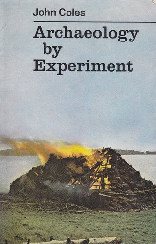 Archaeology by Experiment (University Library)