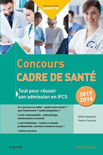 Concours Cadre de santé 2017-2018: Tout pour réussir son admission en IFCS