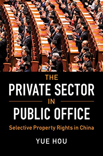 The Private Sector in Public Office: Selective Property Rights in China (Cambridge Studies in Comparative Politics) (English Edition)