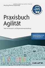 Praxisbuch Agilität - inkl. Augmented-Reality-App: Tools für Personal- und Organisationsentwicklung (Haufe Fachbuch) Gebundene Ausgabe
