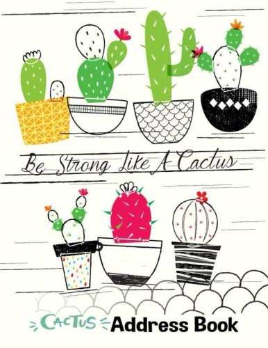 Cactus  Address Book : Be Strong Like A Cactus: Large Print Size 8.5 x 11 Inches, Alphabetical with Tabs to Organize Record Emergency Contacts, ... Pocket Telephone Records Diary, Band 4) (4 Pocket Organizer Mail)