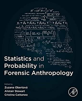 Statistics And Probability In Forensic Anthropology English Edition Ebook Obertová Zuzana Stewart Alistair Cattaneo Cristina Kindle Shop