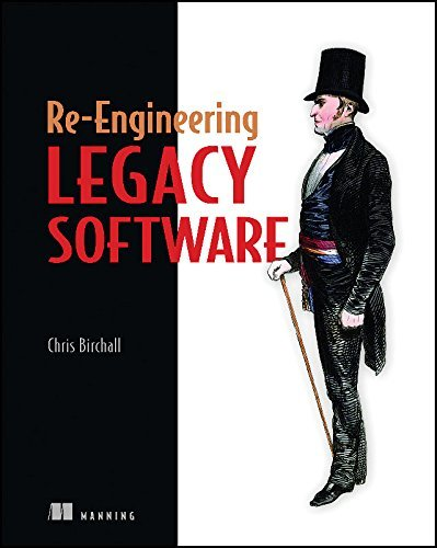 Re-Engineering Legacy Software by Chris Birchall (2016-01-31)