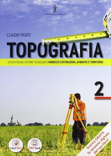 Topografia - Volume 2 per il 4° anno. Con Me book e Contenuti Digitali Integrativi online
