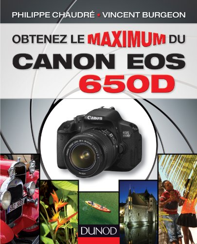 Obtenez le maximum du Canon EOS 650D par Vincent Burgeon