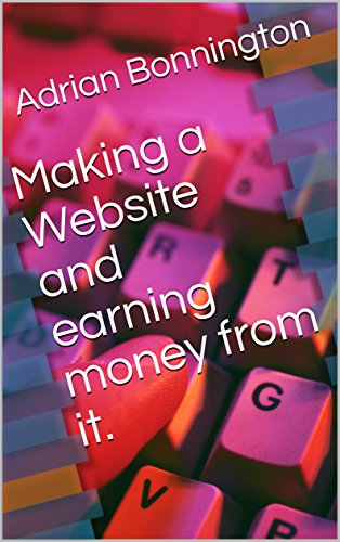Making a Website and earning money from it. for sale  Delivered anywhere in UK