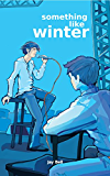 Something Like Winter (Something Like... Book 2) (English Edition)