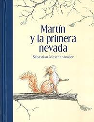 MARTÍN Y LA PRIMERA NEVADA par MARTÍN MESCHENMOSER