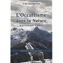L'Occultisme dans la Nature: Deuxième série: Volume 28 (Classiques Théosophiques)