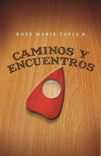 Caminos y Encuentros por Rose Marie Tapia