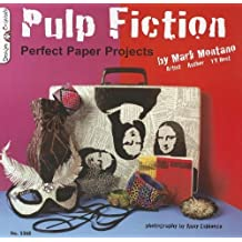 Pulp Fiction - Perfect Paper Projects (Design Originals) by Mark Montano (2011-01-01)