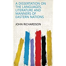 A dissertation on the languages, literature and manners of Eastern Nations