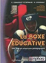 La boxe éducative - 200 Jeux et situations pédagogiques de Pierre Cougoulic