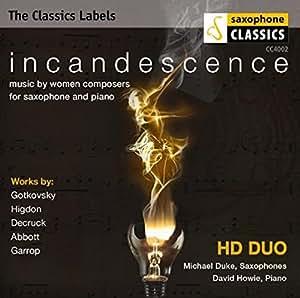 Incandescence. Gotkovsky, Higdon, Decruck : Musique pour saxophone et piano. HD Duo.