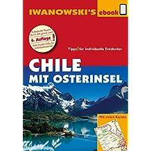 Chile mit Osterinsel – Reiseführer von Iwanowski: Individualreiseführer mit vielen Detail-Karten und Karten-Download (Reisehandbuch)