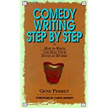 Comedy Writing Step by Step: How to Write and Sell Your Sense of Humor by Gene Perret (1990-03-23)