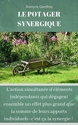 Couverture du livre Le potager synergique: Comment cultiver intelligemment un potager bio
